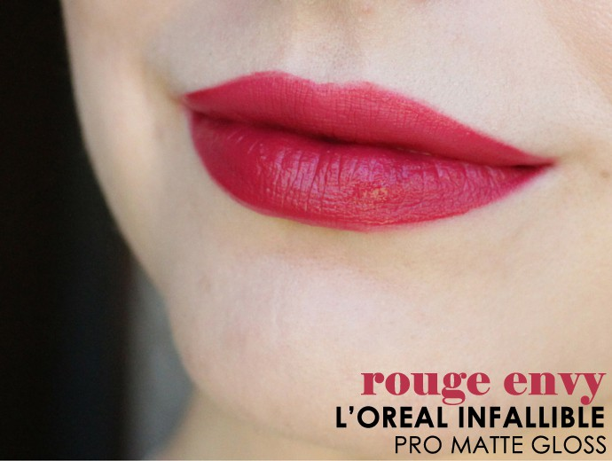 L'Oreal Infallible Pro-Matte Gloss Review, Swatches Rouge Envy