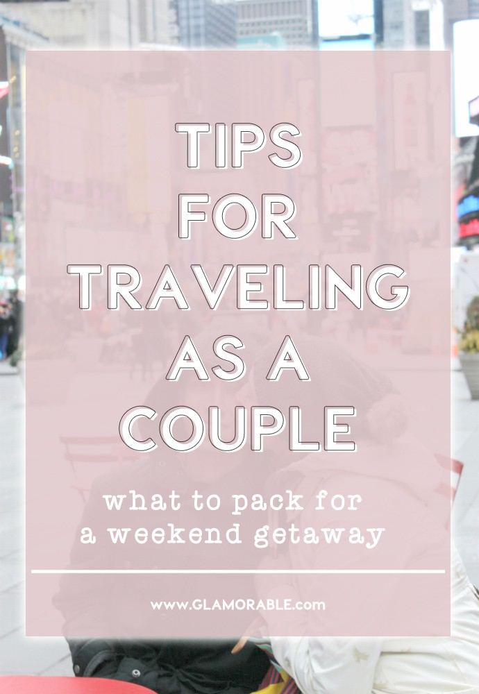 Traveling as a Couple | What to Pack for Valentine's Day Getaway Trip