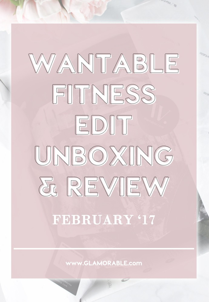 My First Wantable Fitness Edit Review | February 2017